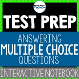 Test Prep:  How to Answer Multiple-Choice Questions - Interactive Notebook