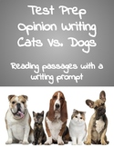 Test Prep Opinion Writing  Cats Vs. Dogs  Reading passages with a writing prompt