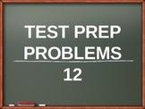 Test Prep Problems # 12