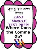 4th & 7th Grade Writing Last Minute Test Prep:  Where Does the Comma Go?