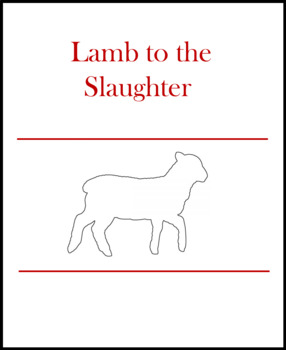"""ELA Test Prep (Structure /Word Choice/Irony) Roald Dahl """"Lamb to the Slaughter"""""""