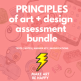 Assessment Bundle: Principles of Art and Design