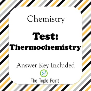 Chemistry Test: Thermochemistry