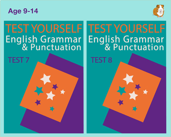 Test Your English Grammar And Punctuation Skills: Test 7 and Test 8 (9-14 years)