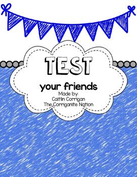 Test Your Friends!