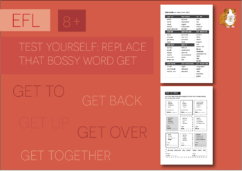 Test Yourself: Replace That Bossy Word 'Get' (EFL Work Pack) 8+