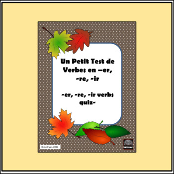 Test de verbes en –er, -re, et –ir – Verb test (-er, -re, -ir)