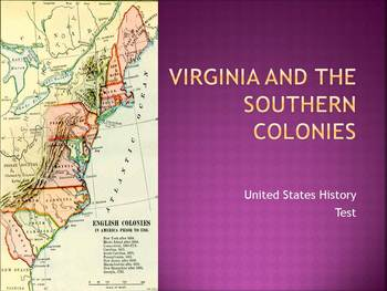Test on Virginia and the Southern Colonies