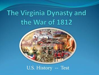 Test on the Virginia Dynasty and the War of 1812
