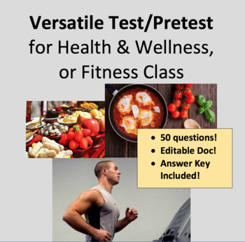 Test or Pretest for Health, Wellness, Fitness Class. 50 questions, high school