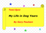 Test/Quiz on My Life in Dog Years by Gary Paulsen