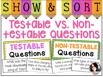 Testable Questions vs. Non-Testable Questions Sorting Activity SCIENTIFIC METHOD