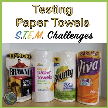 Testing Absorbency and Strength of Paper Towels - A STEM Activity