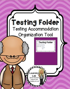 Testing Accommodations Organization Tool - Special Education