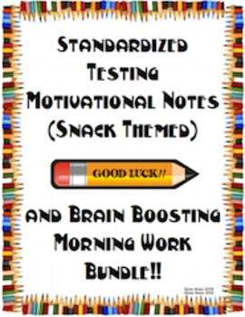 Testing BUNDLE- Motivational Notes (Snack) and Brain Boosting Morning Work