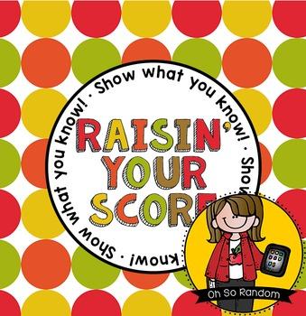 Testing Reward | Raisin' Your Score