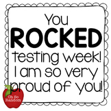 Testing Reward   You ROCKED Testing Week