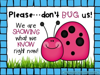 Testing Signs:  Don't Bug Us!