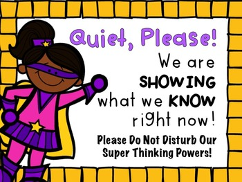 Testing Signs: Don't Disturb Our Super Thinking!