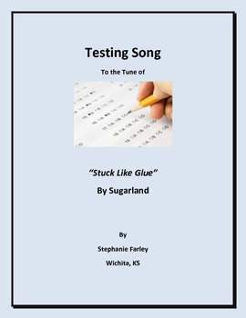 Testing Song - to the tune of Stuck Like Glue by Sugarland