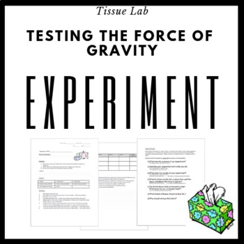 Testing the Force of Gravity with Tissues (Lab Report & Po