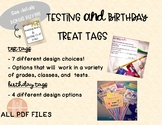 Birthday and Testing treat tags + BONUS posters!