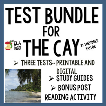 The Cay Tests ~  Three Tests Included!