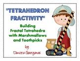 Tetrahedron Fractivity using Marshmallows and Toothpicks