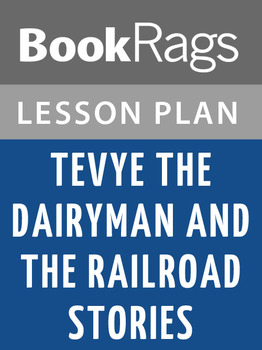 Tevye the Dairyman and the Railroad Stories Lesson Plans