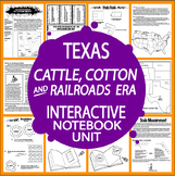 Cattle, Cotton, and Railroads Era – 7th Grade Texas History Interactive Notebook