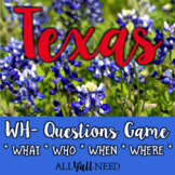 Texas - A WH- Questions Game