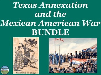 Texas Annexation and the Mexican American War Bundle