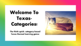Texas-Categories (Scattergories for Texas History) PowerPoint - 141 slides