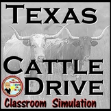 Texas Cattle Drive Classroom Simulation Texas History