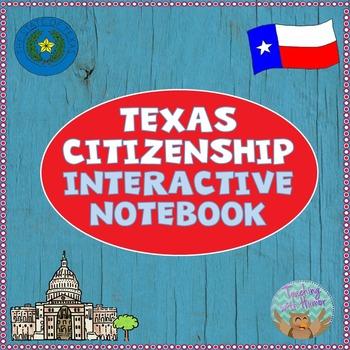 Texas Citizenship INTERACTIVE NOTEBOOK