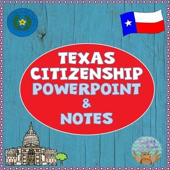 Texas Citizenship POWERPOINT & NOTES