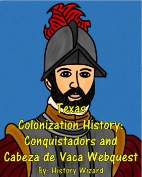 Texas Colonization History: Conquistadors Webquest