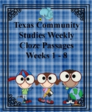 Texas Community Studies Weekly Weeks 1-8 Cloze Passages