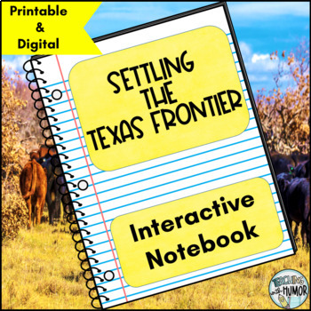 Texas Frontier INTERACTIVE NOTEBOOK