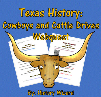Texas History: Cowboys and Cattle Drives Webquest