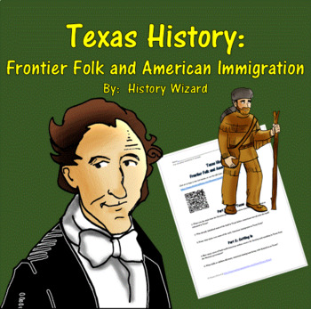 Texas History: Frontier Folk and American Immigration Webquest