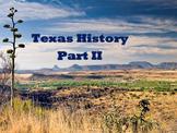 Texas History PowerPoint - Part II