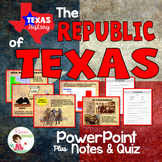 Texas History - Republic of Texas - PowerPoint, Notes and Quiz