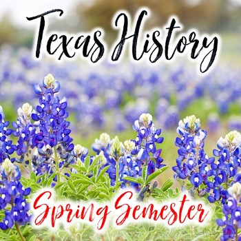 Texas History 2nd Semester Activity Bundle