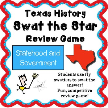 Texas History - Swat the Star Review Game - Statehood and Government