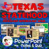 Texas History - Texas Statehood and the Mexican American War