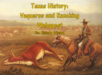 Texas History: Vaqueros and Ranching Webquest