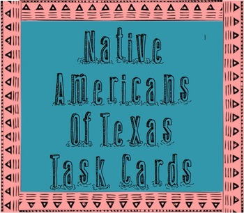 Texas Native American Task Cards