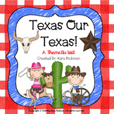 Texas Our Texas: A Thematic Unit