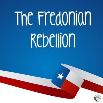 Texas Revolution Fredonian Rebellion Writing Activity